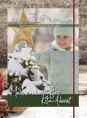 Jahreszeiten-Mappe: Mein zauberhafter Kita-Advent . Inspirationen und Ideen für die Kita