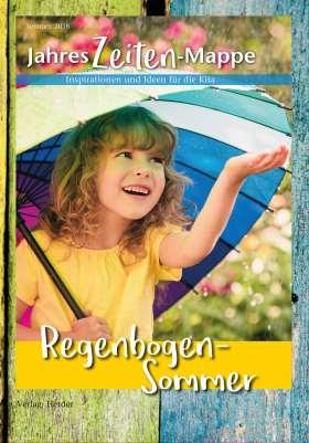JahresZeiten-Mappe: Regenbogen-Sommer. Inspirationen und Ideen für die Kita