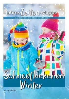 JahresZeiten-Mappe: Schneeflöckchen Winter. Inspirationen und Ideen für die Kita