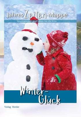 JahresZeiten-Mappe: Winter-Glück. Inspirationen und Ideen für die Kita