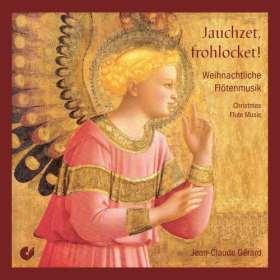 Jauchzet, frohlocket. Weihnachtliche Flötenmusik