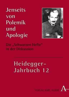"""Jenseits von Polemik und Apologie. Die """"Schwarzen Hefte"""" in der Diskussion"""