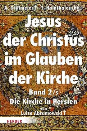 Jesus der Christus im Glauben der Kirche. Die Kirche in Persien