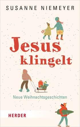 Jesus klingelt. Neue Weihnachtsgeschichten