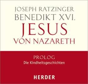 Jesus von Nazareth. Prolog - Die Kindheitsgeschichten