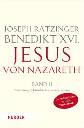 Jesus von Nazareth. Zweiter Teil: Vom Einzug in Jerusalem bis zur Auferstehung