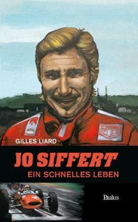 Jo Siffert. Ein schnelles Leben