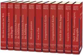 Johann Baptist Metz Gesammelte Schriften. Gesamtausgabe aller Bände