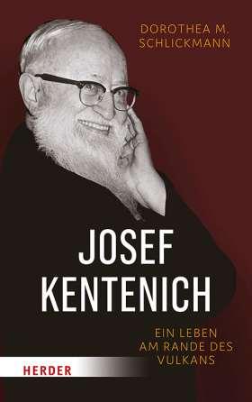 Josef Kentenich. Ein Leben am Rande des Vulkans