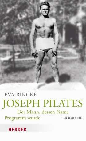 Joseph Pilates. Der Mann, dessen Name Programm wurde