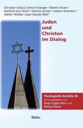 Juden und Christen im Dialog. Theologische Berichte 36