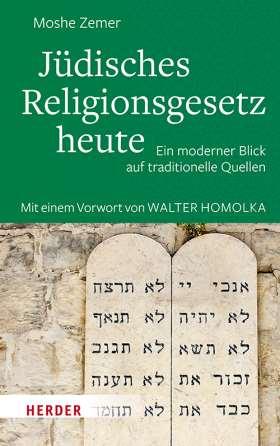 Jüdisches Religionsgesetz heute. Ein moderner Blick auf traditionelle Quellen. Neuausgabe mit einer Einleitung von Walter Homolka