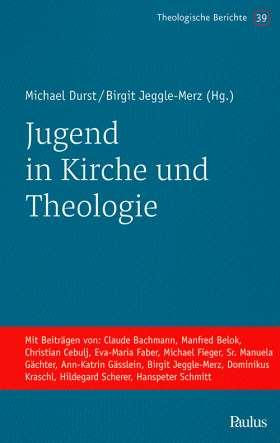 Jugend in Kirche und Theologie