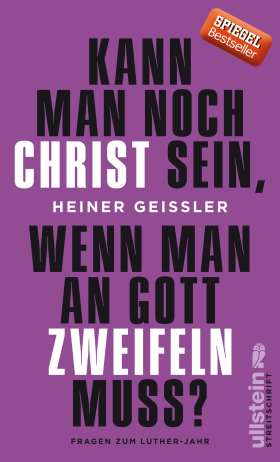 Kann man noch Christ sein, wenn man an Gott zweifeln muss? Fragen zum Luther-Jahr