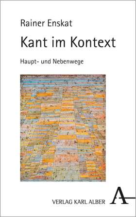 Kant im Kontext. Hauptweg und Nebenwege