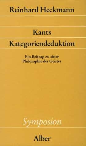 Kants Kategoriendeduktion. Ein Beitrag zu einer Philosophie des Geistes