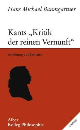 """Kants """"Kritik der reinen Vernunft"""" Anleitung zur Lektüre"""