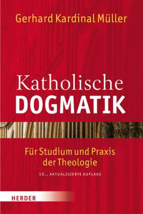 Katholische Dogmatik. Für Studium und Praxis der Theologie