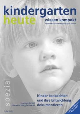 Kinder beobachten und ihre Entwicklung dokumentieren. kindergarten heute wissen kompakt