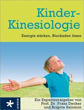 Kinder-Kinesiologie. Energie stärken, Blockaden lösen