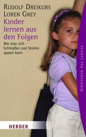 Kinder lernen aus den Folgen. Wie man sich Schimpfen und Strafen sparen kann