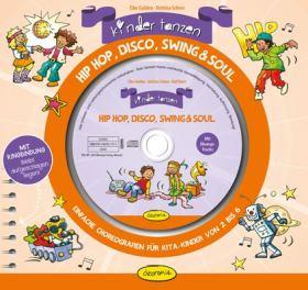 Kinder tanzen Hip Hop, Disco, Swing & Soul. Einfache Choreographien für Kita-Kinder von 2 bis 6