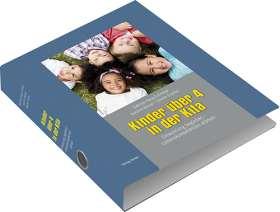 Kinder über 4 in der Kita. Grundwerk mit Theorie- und Praxisteil