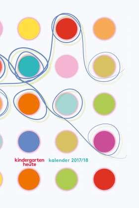 kindergarten heute kalender 2017/18. Der tägliche Begleiter für pädagogische Fachkräfte