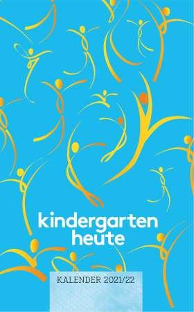 kindergarten heute kalender 2021/22. Der tägliche Begleiter für pädagogische Fachkräfte