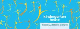 kindergarten heute tischkalender 2021/22. Der Wochenplaner für pädagogische Fachkräfte