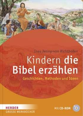 Kindern die Bibel erzählen. Geschichten, Methoden und Ideen