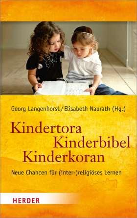 Kindertora - Kinderbibel - Kinderkoran. Neue Chancen für (inter-)religiöses Lernen