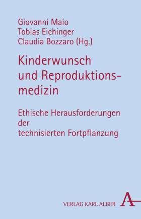 Kinderwunsch und Reproduktionsmedizin. Ethische Herausforderungen der technisierten Fortpflanzung