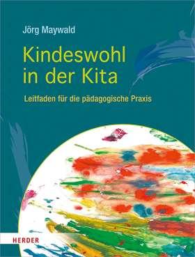 Kindeswohl in der Kita. Leitfaden für die pädagogische Praxis