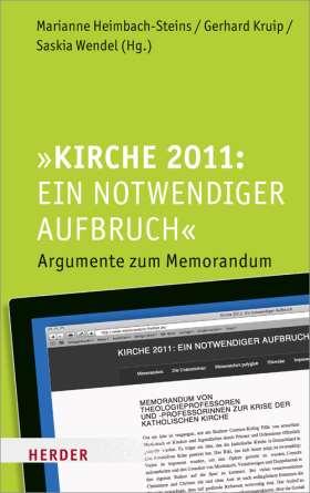 Kirche 2011: Ein notwendiger Aufbruch. Argumente zum Memorandum