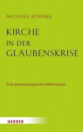 Kirche in der Glaubenskrise. Eine pneumatologische Skizze zur Ekklesiologie und zugleich eine theologische Grundlegung des Kirchenrechts