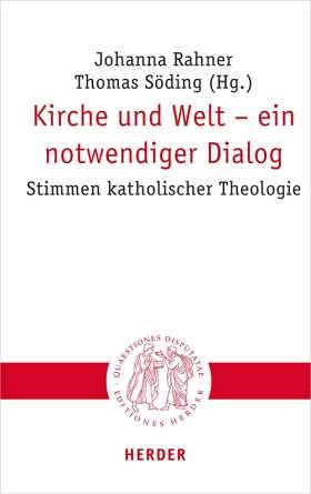 Kirche und Welt – ein notwendiger Dialog. Stimmen katholischer Theologie