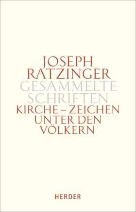 Kirche - Zeichen unter den Völkern. Schriften zur Ekklesiologie und Ökumene. Erster Teilband