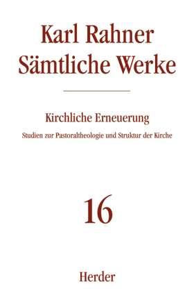 Kirchliche Erneuerung. Studien zur Pastoraltheologie und Struktur der Kirche