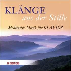 Klänge aus der Stille. Meditative Musik für Klavier