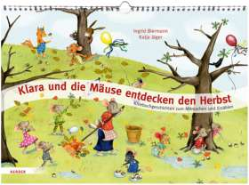 Klara und die Mäuse entdecken den Herbst. Kniebuchgeschichten zum Mitmachen und Erzählen
