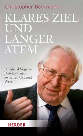 Klares Ziel und langer Atem. Bernhard Vogel – Brückenbauer zwischen Ost und West. Deutschland- und außenpolitische Positionen und Aktivitäten