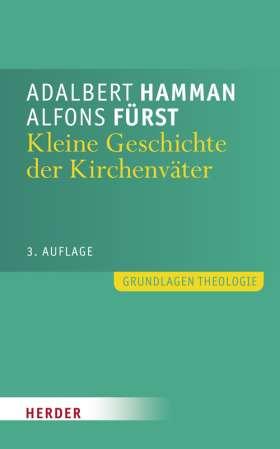 Kleine Geschichte der Kirchenväter. Einführung in Leben und Werk
