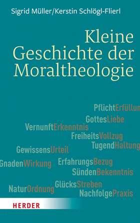 Kleine Geschichte der Moraltheologie