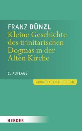 Kleine Geschichte des trinitarischen Dogmas in der Alten Kirche