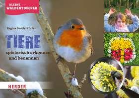 Kleine Waldentdecker: Tiere. spielerisch erkennen und benennen