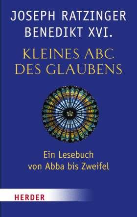Kleines ABC des Glaubens. Ein Lesebuch von Abba bis Zweifel