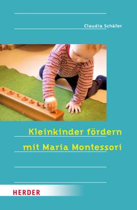 Kleinkinder fördern mit Maria Montessori