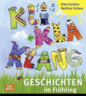 KliKlaKlanggeschichten im Frühling. Für Kinder von 2 bis 6 Jahren