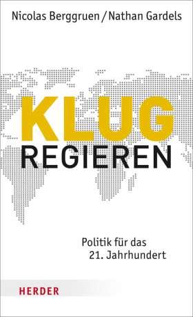 Klug regieren. Politik für das 21. Jahrhundert